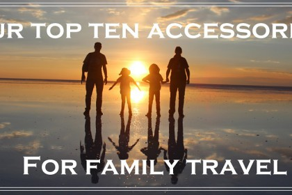 Our top ten accessories for family travel